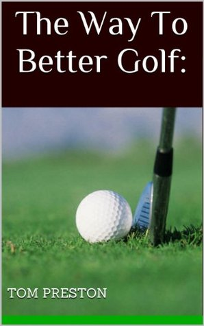 The Way To Better Golf: