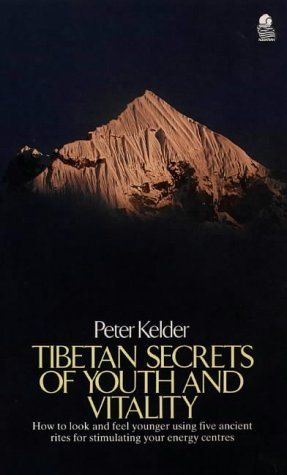 Tibetan Secrets of Youth and Vitality: How to Look...