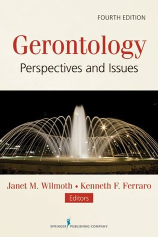 Gerontology: Perspectives and Issues, Fourth Editi...