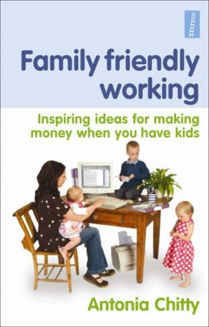 Family Friendly Working: Inspiring ideas for makin...