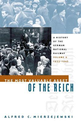 The Most Valuable Asset of the Reich: A History of...