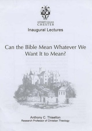 Can the Bible Mean Whatever We Want It to Mean?