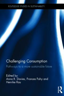 Challenging Consumption: Pathways to a More Sustai...