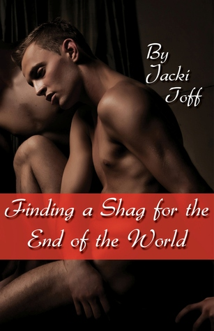 Finding a Shag for the End of the World (Gay Zombi...