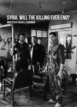 Syria. Will the killing ever end?