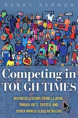 Competing in Tough Times: Business Lessons from L....