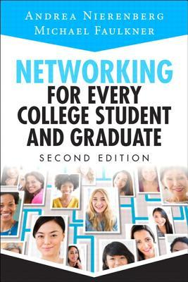 Networking for Every College Student and Graduate:...