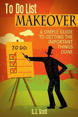 To-Do List Makeover: A Simple Guide to Getting the...