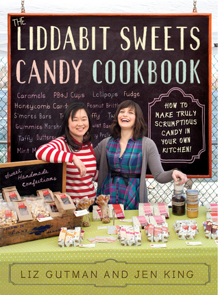 The Liddabit Sweets Candy Cookbook: How to Make Tr...