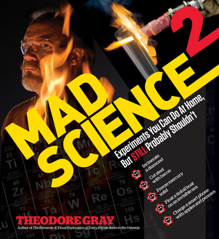 Mad Science 2: Experiments You Can Do At Home, But...