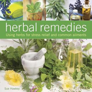 Herbal Remedies: Using Herbs for Stress Relief and...