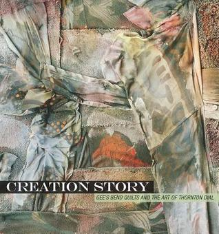 Creation Story: Gee's Bend Quilts and the Art of T...