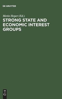 Strong State and Economic Interest Groups: The Pos...