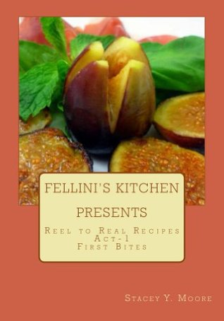 Fellini's Kitchen Presents - Reel to Real Recipes ...