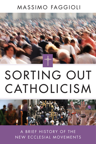 Sorting Out Catholicism: A Brief History of the Ne...