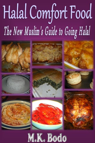 Halal Comfort Food:The New Muslim's Guide to Going...