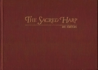 The Sacred Harp: The Best Collection of Sacred Son...