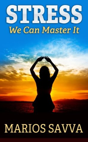 STRESS: WE CAN MASTER IT (Psychology & Health Book...