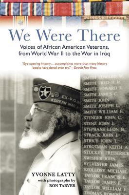 We Were There: Voices of African American Veterans...