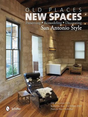 Old Places, New Spaces: Preserving, Remodeling, De...
