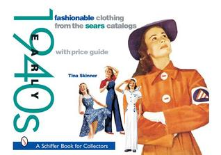 Fashionable Clothing from the Sears Catalogs: Earl...