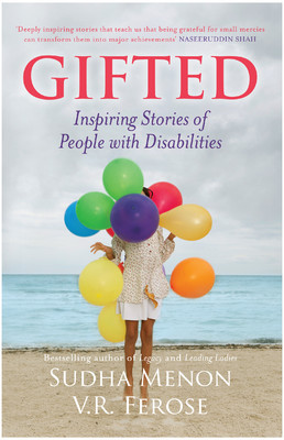 Gifted : Inspiring Stories of People with Disabili...