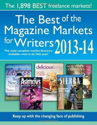 The Best of the Magazine Markets for Writers 2013-...