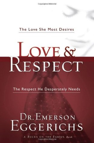 Love and Respect: The Love She Most Desires; The R...
