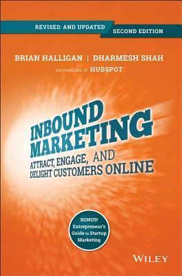 Inbound Marketing: Attract, Engage, and Delight Cu...