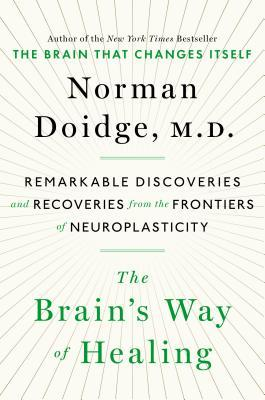 The Brain's Way of Healing: Remarkable Discoveries...
