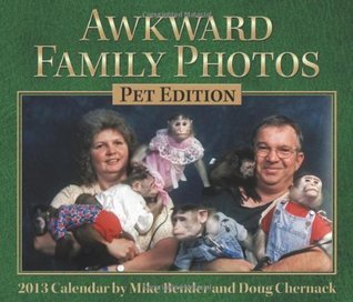 Awkward Family Photos Pet Edition 2013 Day-to-Day ...