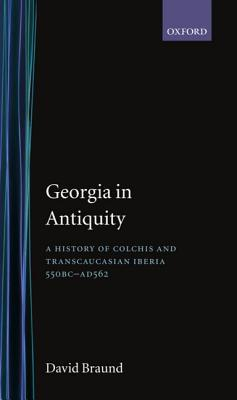 Georgia in Antiquity: A History of Colchis and Tra...