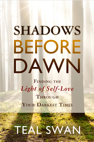 Shadows Before Dawn: Finding the Light of Self-Lov...