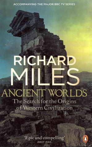 Ancient Worlds: The Search for the Origins of West...