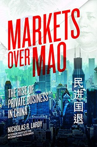 Markets Over Mao: The Rise of Private Business in ...