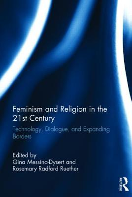 Feminism and Religion in the 21st Century: Technol...