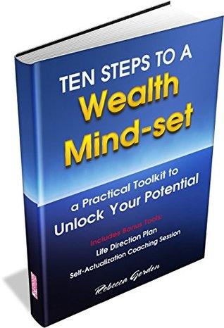 Ten Steps to a Wealth Mind-set: A Practical Toolki...