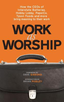 Work as Worship: How the Ceos of Interstate Batter...