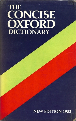 The Concise Oxford Dictionary Of Current English: ...