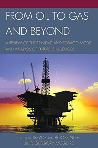 From Oil to Gas and Beyond: A Review of the Trinid...