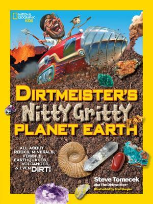 Dirtmeister's Nitty Gritty Planet Earth: All About...