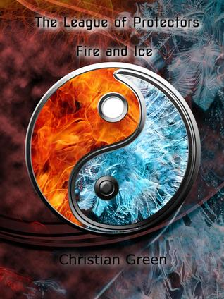 The League of Protectors: Fire and Ice