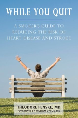While You Quit: A Smoker's Guide to Reducing the R...
