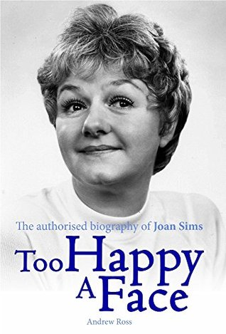 Too Happy A Face: The Authorised Biography of Joan...