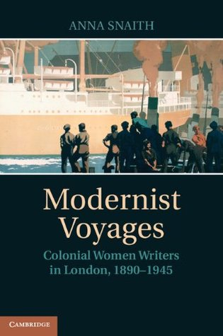 Modernist Voyages: Colonial Women Writers in Londo...