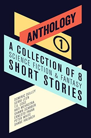 Anthology I: A Collection of 8 Science Fiction & F...