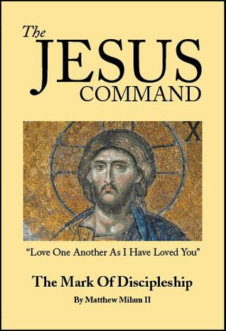 The Jesus Command: The Mark of Discipleship