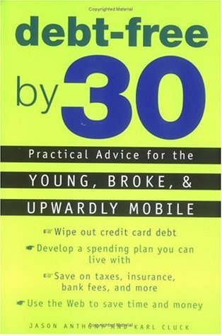 Debt-Free by 30: Practical Advice for the Young, B...