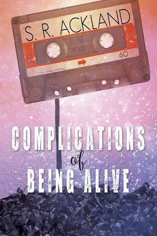 Complications of Being Alive