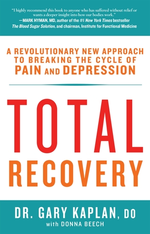 Total Recovery: Breaking the Cycle of Chronic Pain...